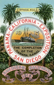 Poster from the 1915 exposition: the exposition was held to celebrate the completion of the Panama Canal and to put San Diego on the map.
