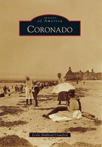 Crawford's first  book is a collection of more than  250 images — many of which are  postcards - that tell the story of  Coronado's rich history.
